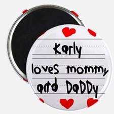 Karly Loves Mommy and Daddy Magnet