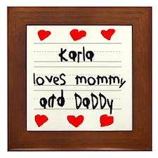 Karla Loves Mommy and Daddy Framed Tile