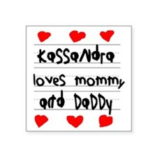 "Kassandra Loves Mommy and D Square Sticker 3"" x 3"""