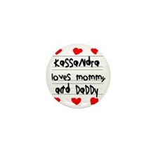 Kassandra Loves Mommy and Daddy Mini Button