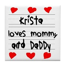 Krista Loves Mommy and Daddy Tile Coaster