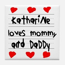 Katharine Loves Mommy and Daddy Tile Coaster