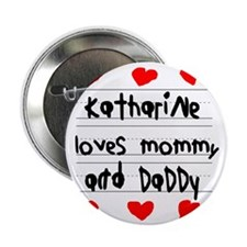 """Katharine Loves Mommy and Daddy 2.25"""" Button"""