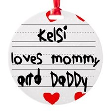Kelsi Loves Mommy and Daddy Ornament