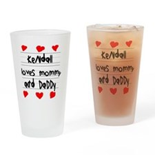 Kendall Loves Mommy and Daddy Drinking Glass
