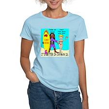 It's Better In Cayman Is. T-Shirt