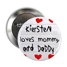 "Kiersten Loves Mommy and Daddy 2.25"" Button"
