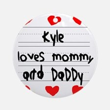 Kyle Loves Mommy and Daddy Round Ornament