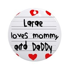 Larae Loves Mommy and Daddy Round Ornament