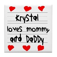 Krystal Loves Mommy and Daddy Tile Coaster