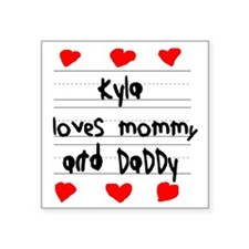 """Kyla Loves Mommy and Daddy Square Sticker 3"""" x 3"""""""