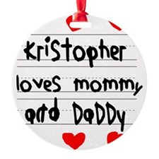 Kristopher Loves Mommy and Daddy Ornament