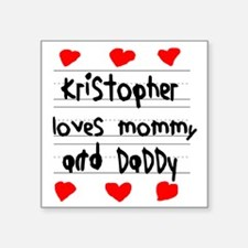 """Kristopher Loves Mommy and  Square Sticker 3"""" x 3"""""""