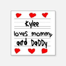 """Kylee Loves Mommy and Daddy Square Sticker 3"""" x 3"""""""