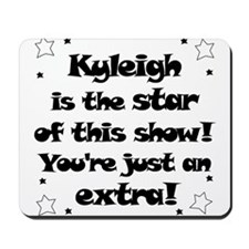 Kyleigh is the Star Mousepad