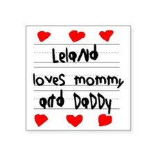 """Leland Loves Mommy and Dadd Square Sticker 3"""" x 3"""""""