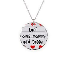 Laci Loves Mommy and Daddy Necklace Circle Charm
