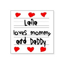 """Laila Loves Mommy and Daddy Square Sticker 3"""" x 3"""""""