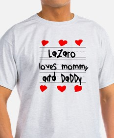 Lazaro Loves Mommy and Daddy T-Shirt