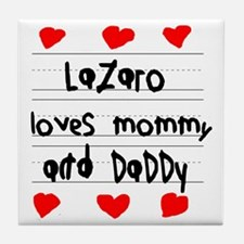 Lazaro Loves Mommy and Daddy Tile Coaster