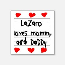 """Lazaro Loves Mommy and Dadd Square Sticker 3"""" x 3"""""""