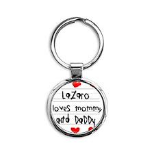 Lazaro Loves Mommy and Daddy Round Keychain