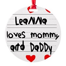 Leanna Loves Mommy and Daddy Ornament
