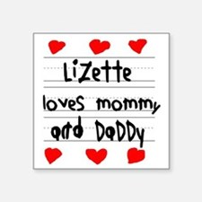 """Lizette Loves Mommy and Dad Square Sticker 3"""" x 3"""""""