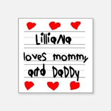 "Lilliana Loves Mommy and Da Square Sticker 3"" x 3"""