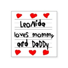 """Leonida Loves Mommy and Dad Square Sticker 3"""" x 3"""""""