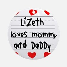 Lizeth Loves Mommy and Daddy Round Ornament
