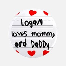 """Logan Loves Mommy and Daddy 3.5"""" Button"""