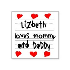"""Lizbeth Loves Mommy and Dad Square Sticker 3"""" x 3"""""""