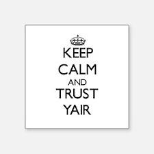 Keep Calm and TRUST Yair Sticker
