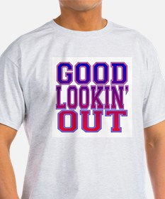 Good Lookin' Out T-Shirt