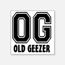 "OG - Old Geezer Square Sticker 3"" x 3"""