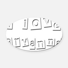 I Love Bryanna Oval Car Magnet