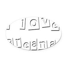 I Love Breana Oval Car Magnet