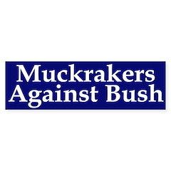 Muckrakers Against Bush (bumper sticker)