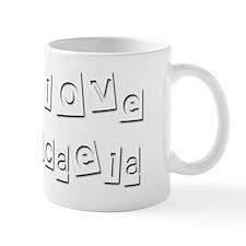 I Love Micaela Mug