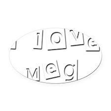 I Love Meg Oval Car Magnet