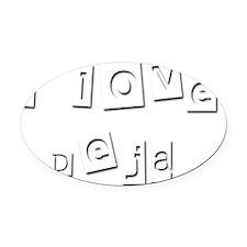 I Love Deja Oval Car Magnet
