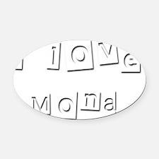 I Love Mona Oval Car Magnet