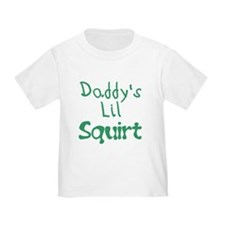 Daddys Lil Squirt T