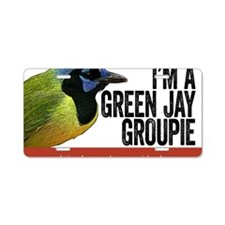 Green Jay Groupie Aluminum License Plate