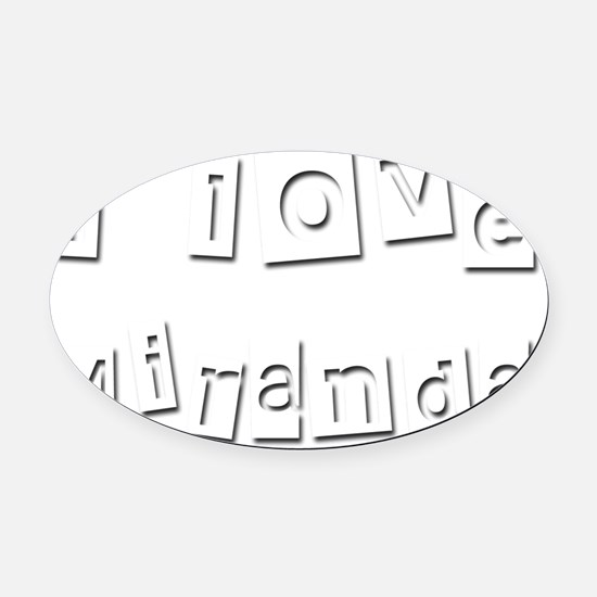 I Love Miranda Oval Car Magnet