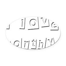 I Love Dorthy Oval Car Magnet