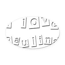 I Love Paulina Oval Car Magnet