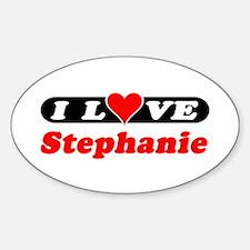 I Love Stephanie Oval Decal