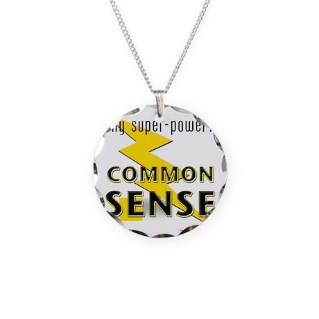 My Super-Power? Common Sense Necklace Circle Charm